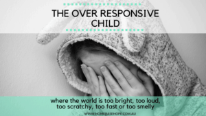 The Over Responsive Child Autism