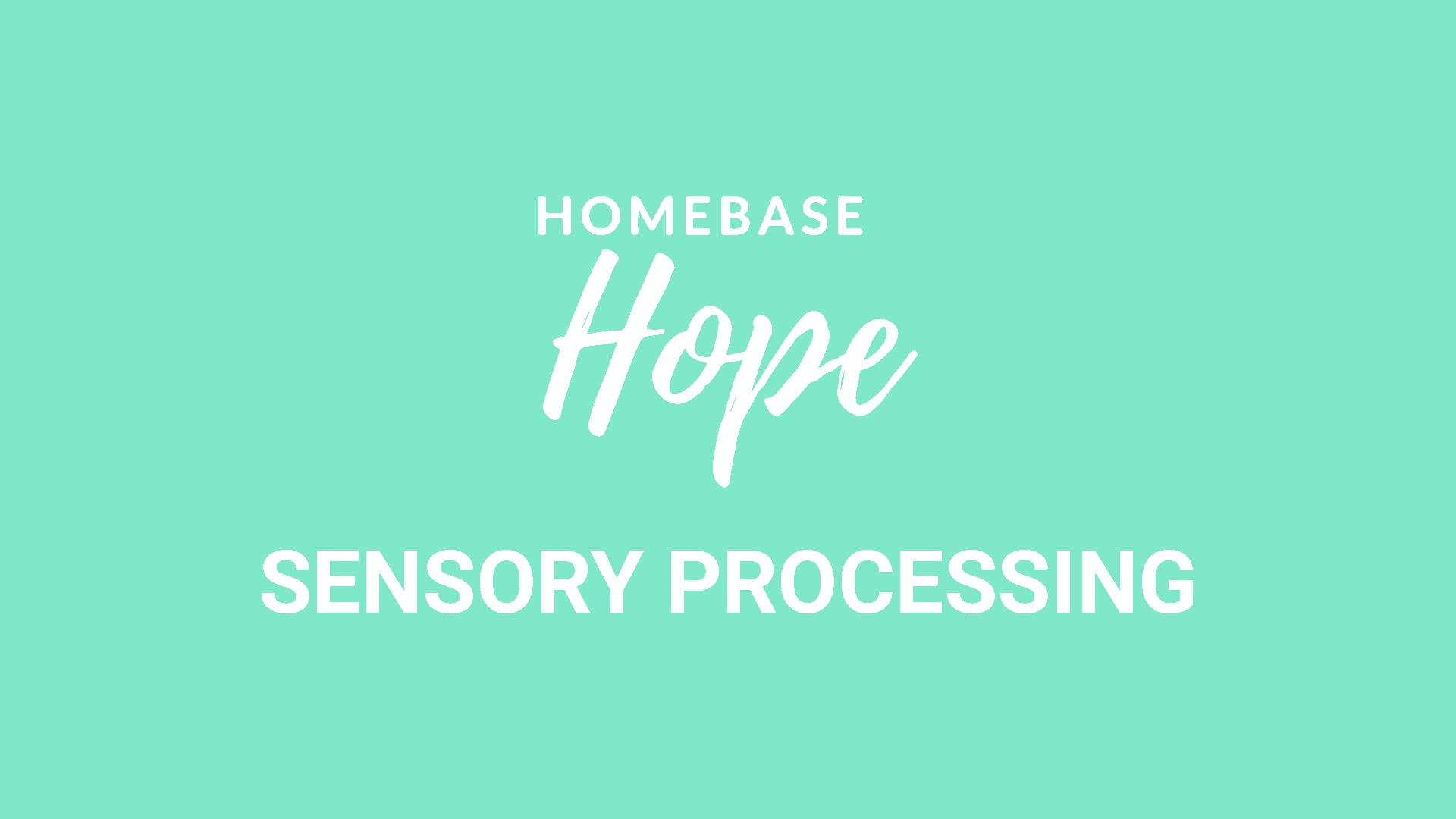 Homebase Hope Sensory Processing video explainer